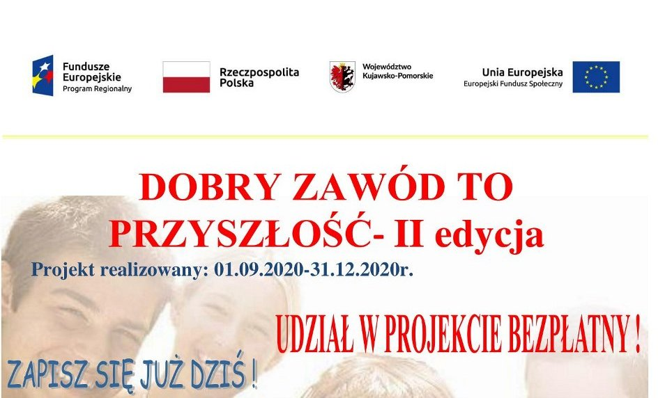 """Projekt """"Dobry zawód to przyszłość – II edycja"""""""